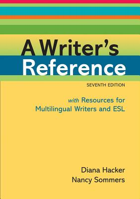 A Writer's Reference with Resources for Multilingual Writers and ESL 7th Edition, Diana Hacker  (Author), Nancy Sommers (Author)