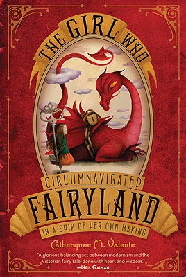 Image for THE GIRL WHO CIRCUMNAVIGATED FAIRYLAND IN A SHIP OF HER OWN MAKING (signed)