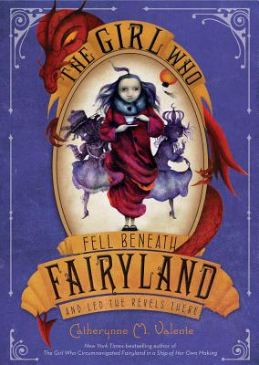 Image for THE GIRL WHO FELL BENEATH FAIRYLAND AND LED THE REVELS THERE (signed)