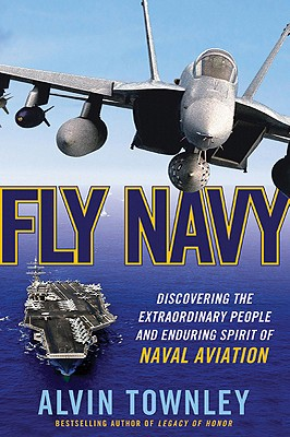 Image for FLY NAVY: DISCOVERING THE EXTRAORDINARY PEOPLE AND ENDURING SPIRIT DISCOVERING THE EXTRAORDINARY PEOPLE AND ENDURING SPIRIT OF NAVAL AVIATION