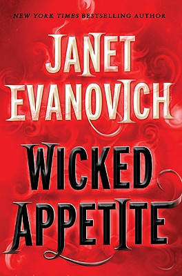 Wicked Appetite  (Bk 1 Lizzy and Diesel), Janet Evanovich