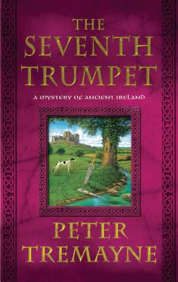 The Seventh Trumpet: A Mystery of Ancient Ireland (Mysteries of Ancient Ireland), Peter Tremayne