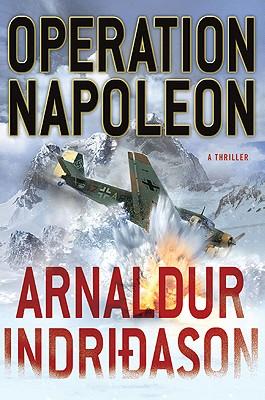 Operation Napoleon: A Thriller (Reykjavik Thriller), Arnaldur Indridason