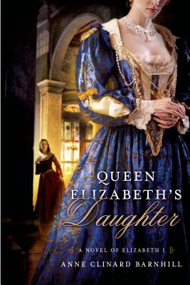 Image for QUEEN ELIZABETH'S DAUGHTER NOVEL OF ELIZABETH I