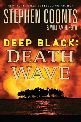 Deep Black: Death Wave, Stephen Coonts, William H. Keith
