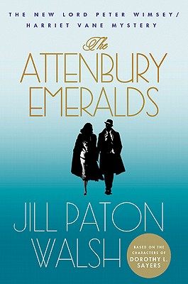 The Attenbury Emeralds: The New Lord Peter Wimsey/Harriet Vane Mystery (Lord Peter Wimsey/Harriet Vane Mysteries), Jill Paton Walsh
