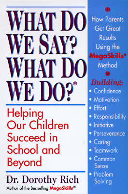 Image for What Do We Say? What Do We Do?: Vital Solutions for Children's Educational Success