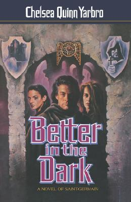 Image for BETTER IN THE DARK A NOVEL OF SAINT-GERMAIN