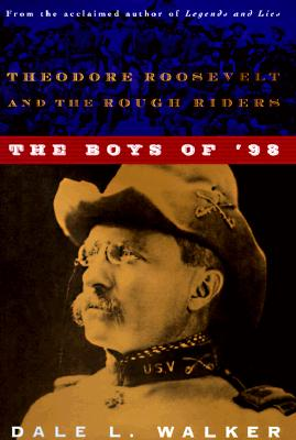 Image for The Boys of '98: Theodore Roosevelt and the Rough Riders
