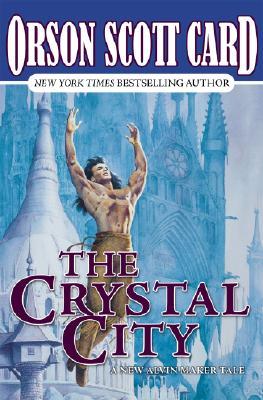 Crystal City : Alvin Maker #6, ORSON SCOTT CARD