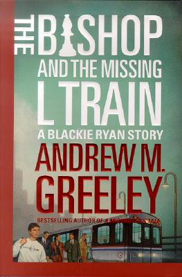 BISHOP AND THE MISSING L TRAIN, GREELEY, ANDREW