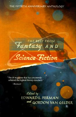 Image for The Best From Fantasy and Science Fiction: The Fiftieth Anniversary Anthology