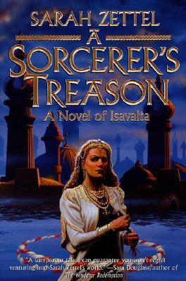 Image for A Sorcerer's Treason: A Novel of Isavalta (Isavalta, Book 1)
