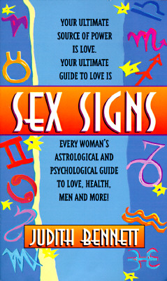 Image for Sex Signs: Every Woman's Astrological and Psychological Guide to Love, Men, Sex, Anger and Personal Power
