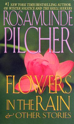 Flowers In The Rain: & Other Stories, ROSAMUNDE PILCHER