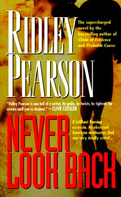 Image for Never Look Back: A Brilliant Russian Assassin. An Obsessed American Manhunter. And One Very Deadly Secret...