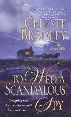 To Wed A Scandalous Spy, CELESTE BRADLEY