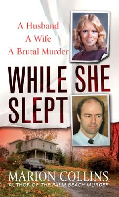 Image for While She Slept: A Husband, a Wife, a Brutal Murder (St. Martin's True Crime Library)