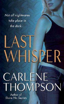 Last Whisper, Carlene Thompson