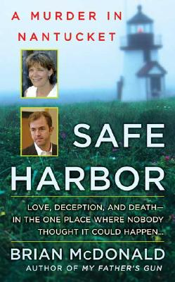 Safe Harbor: A Murder in Nantucket (St. Martin's True Crime Library), Brian McDonald