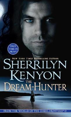 The Dream-Hunter (A Dream-Hunter Novel, Book 1), Kenyon, Sherrilyn