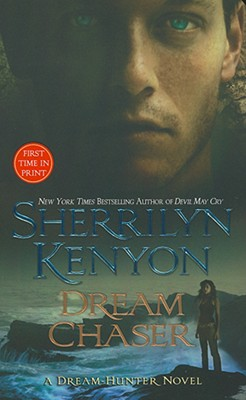 Dream Chaser (A Dream-Hunter Novel, Book 3), Sherrilyn Kenyon