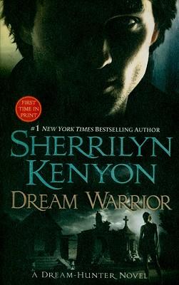 Dream Warrior (Dream-Hunter Novels), Sherrilyn Kenyon