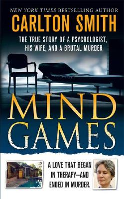 "Image for ""Mind Games: The True Story of a Psychologist, His Wife, and a Brutal Murder (True Crime (St. Martin's Paperbacks))"""