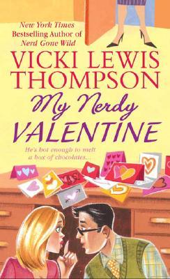 My Nerdy Valentine, VICKI LEWIS THOMPSON