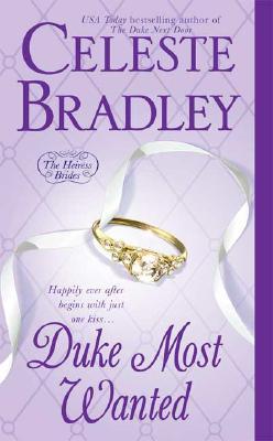 Duke Most Wanted (Heiress Brides), CELESTE BRADLEY