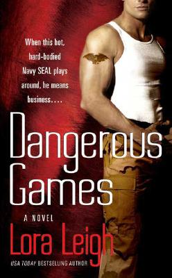 Dangerous Games (Tempting SEALs), LORA LEIGH