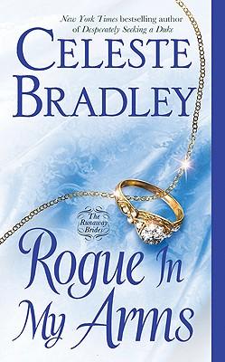 Rogue In My Arms: The Runaway Brides, Celeste Bradley