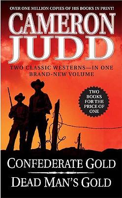 Confederate Gold / Dead Man's Gold, Cameron Judd