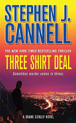 Three Shirt Deal: A Shane Scully Novel (Shane Scully Novels), STEPHEN J. CANNELL