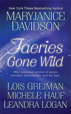 FAERIES GONE WILD, Davidson, MaryJanice &  Michele Hauf &  Lois Greiman &  Leandra Logan