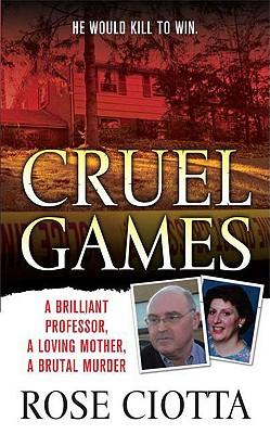 Image for Cruel Games: A Brilliant Professor, A Loving Mothe