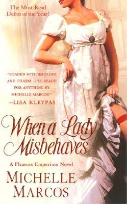 When A Lady Misbehaves (Pleasure Emporium), MICHELLE MARCOS