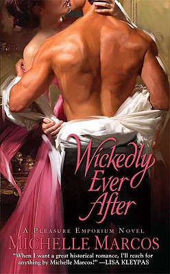 "Wickedly Ever After (Pleasure Emporium Novels), ""Marcos, Michelle"""