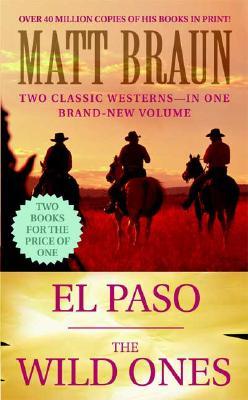 El Paso / The Wild Ones, Matt Braun