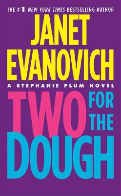 Two for the Dough (Stephanie Plum, No. 2), Evanovich,Janet