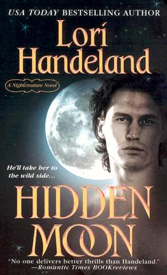 Hidden Moon (A Nightcreature Novel, Book 7), LORI HANDELAND