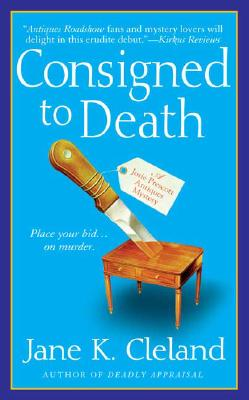Consigned to Death (Josie Prescott Antiques Mysteries), Jane K. Cleland