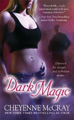 Dark Magic, McCray, Cheyenne