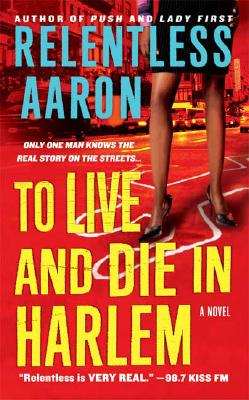 To Live and Die in Harlem, Aaron, Relentless