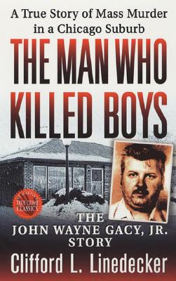Image for The Man Who Killed Boys: The John Wayne Gacy, Jr. Story