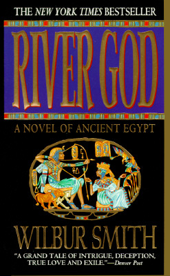 River God  A Novel of Ancient Egypt, Smith, Wilbur