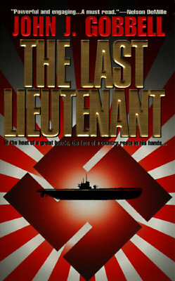 Image for The Last Lieutenant: In The Heat Of A Great Battle, The Fate Of A Country Rests In His Hands... (Last Lieutenant)