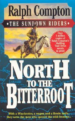 North to the Bitterroot (The Sundown Riders), RALPH COMPTON