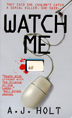Image for Watch Me: They Said She Couldn't Catch A Serial Killer. She Said... (A Jay Fletcher Thriller)