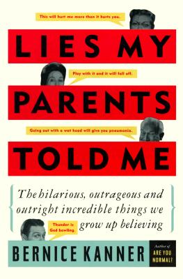 Image for Lies My Parents Told Me: The Hilarious, Outrageous and Outright Incredible Things We Grow Up Believing